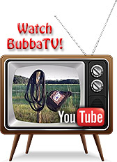 Watch BubbaTV!